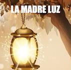 La Madre Luz