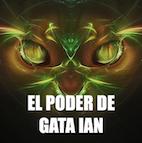 El Poder de Gata Ian